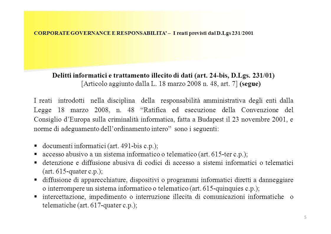 [Articolo aggiunto dalla L. 18 marzo 2008 n. 48, art. 7] (segue)